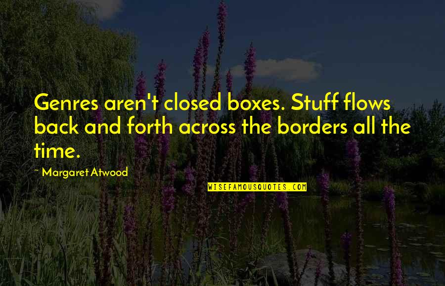 Dog Pictures Quotes By Margaret Atwood: Genres aren't closed boxes. Stuff flows back and