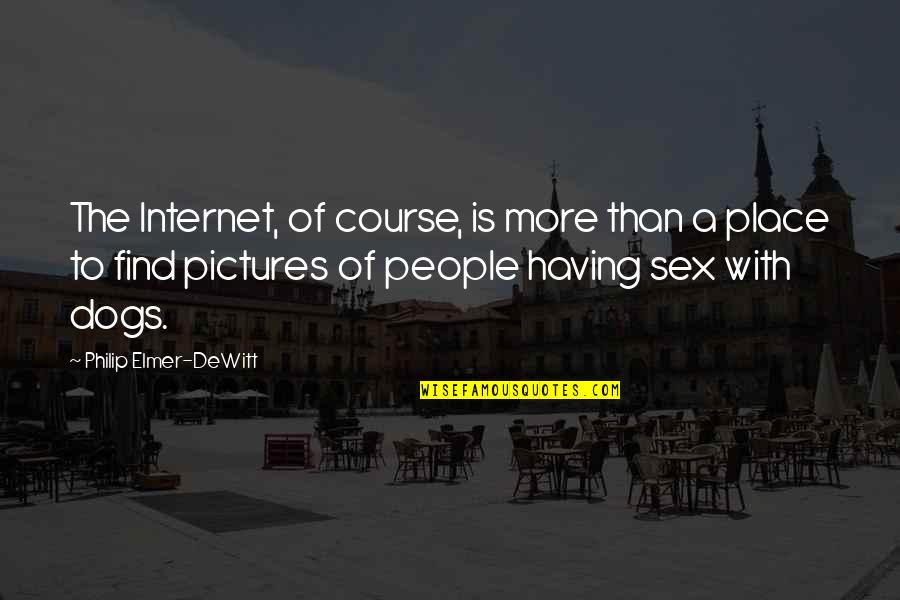 Dog Pictures Quotes By Philip Elmer-DeWitt: The Internet, of course, is more than a