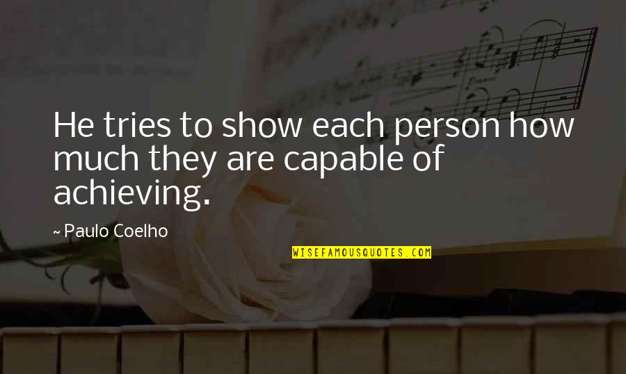 Dogme 95 Quotes By Paulo Coelho: He tries to show each person how much