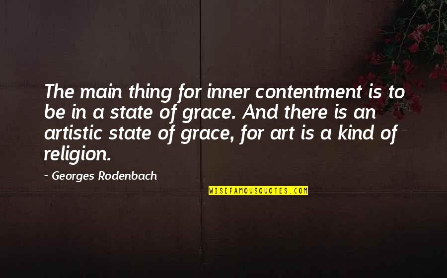 Dogteam Quotes By Georges Rodenbach: The main thing for inner contentment is to