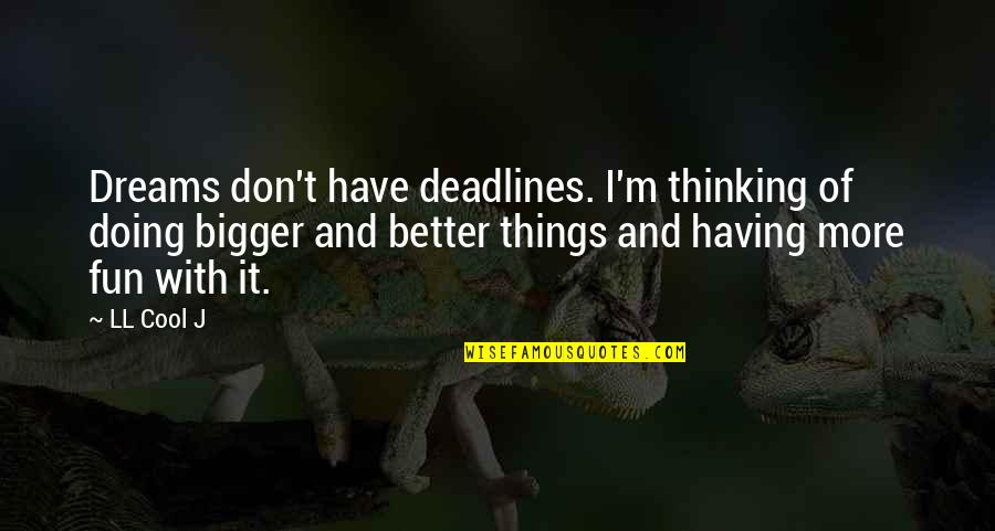 Doing Bigger And Better Things Quotes Top 6 Famous Quotes About