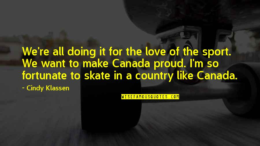 Doing It For Love Quotes By Cindy Klassen: We're all doing it for the love of
