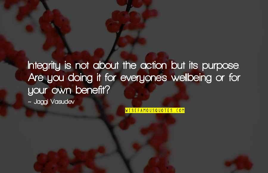 Doing It For Love Quotes By Jaggi Vasudev: Integrity is not about the action but its