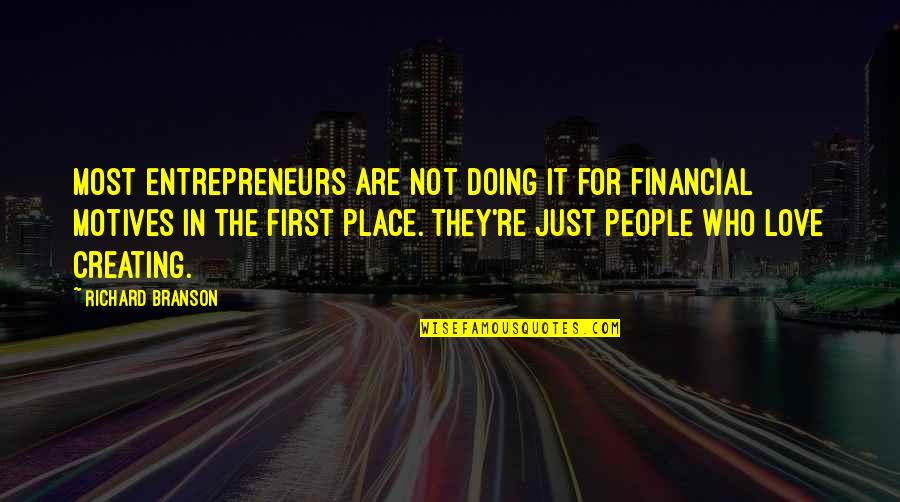 Doing It For Love Quotes By Richard Branson: Most entrepreneurs are not doing it for financial
