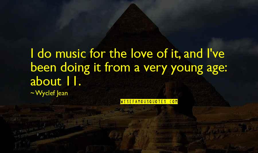 Doing It For Love Quotes By Wyclef Jean: I do music for the love of it,
