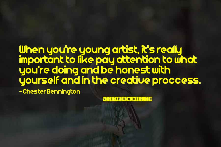 Doing It Yourself Quotes By Chester Bennington: When you're young artist, it's really important to
