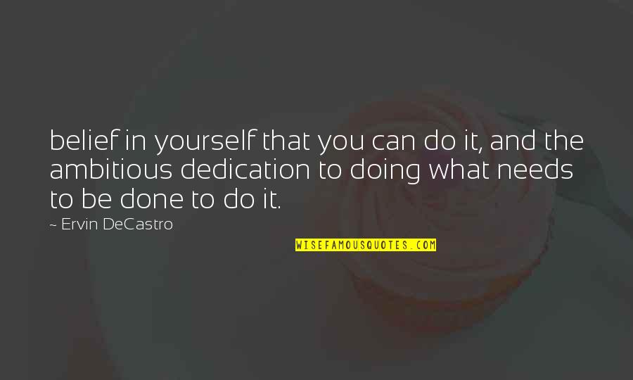 Doing It Yourself Quotes By Ervin DeCastro: belief in yourself that you can do it,