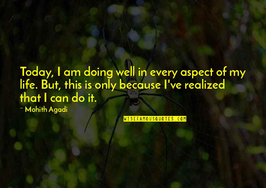 Doing It Yourself Quotes By Mohith Agadi: Today, I am doing well in every aspect