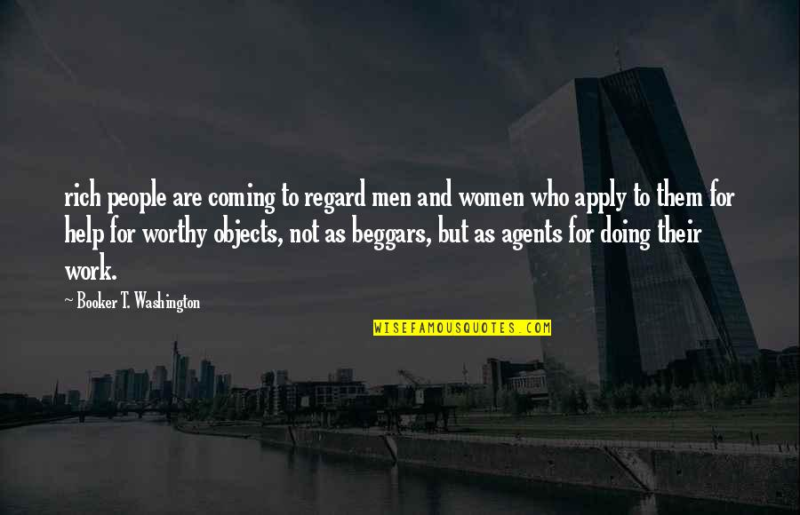 Doing Other People's Work Quotes By Booker T. Washington: rich people are coming to regard men and