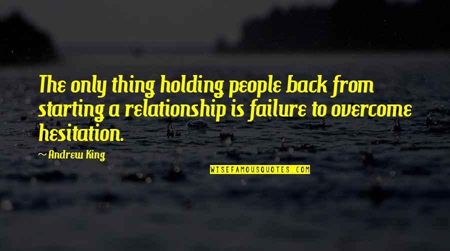 Doing Prison Time Quotes By Andrew King: The only thing holding people back from starting