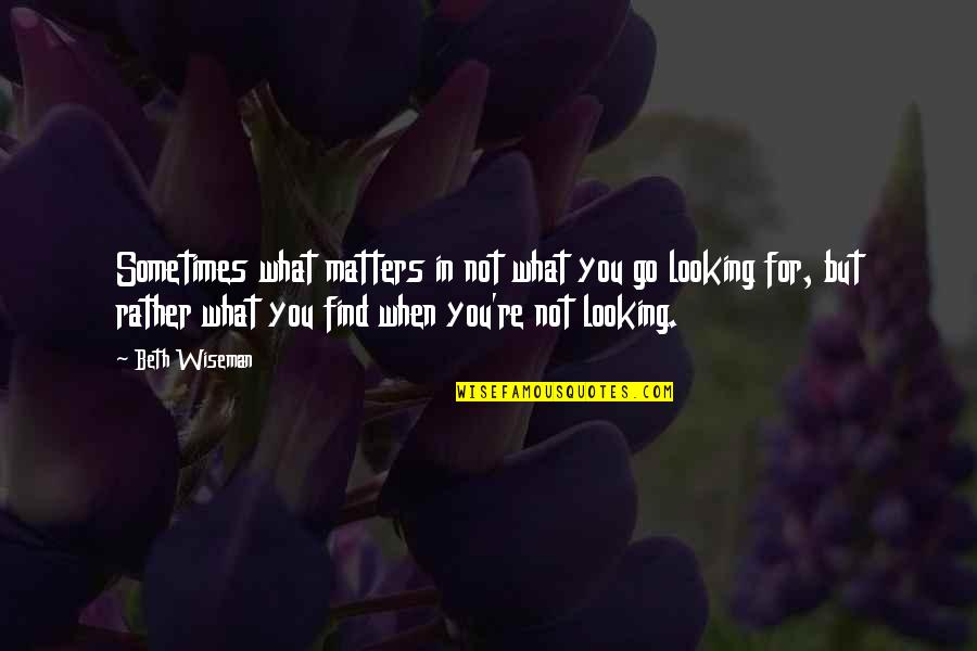 Doing Something Twice Quotes By Beth Wiseman: Sometimes what matters in not what you go