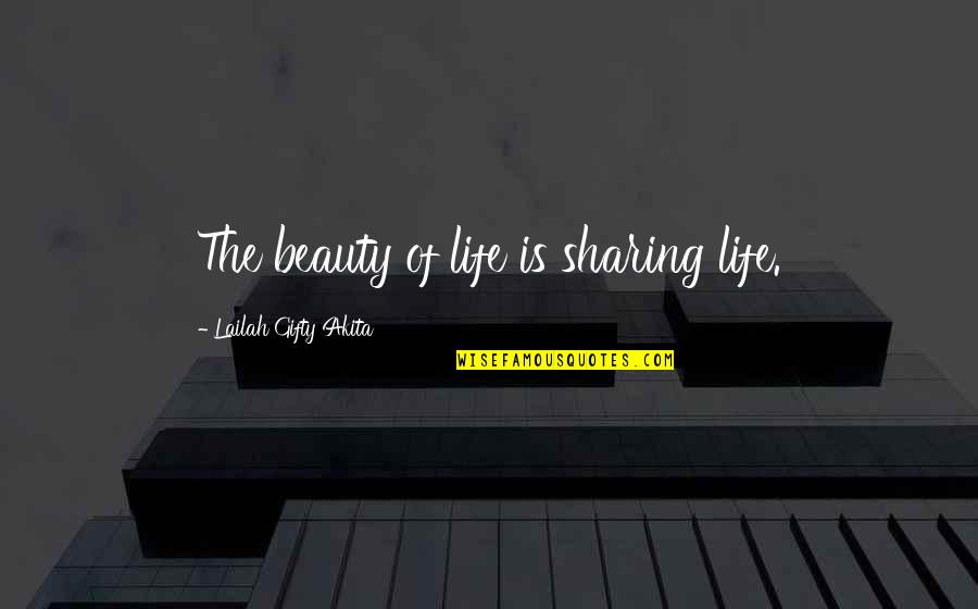 Doing Things Half Hearted Quotes By Lailah Gifty Akita: The beauty of life is sharing life.