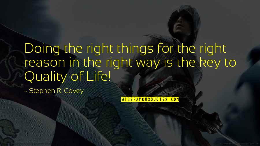 Doing Things Right Quotes By Stephen R. Covey: Doing the right things for the right reason