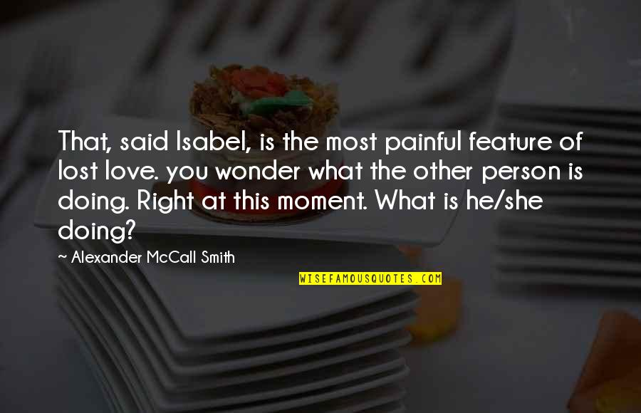 Doing What You Said Quotes By Alexander McCall Smith: That, said Isabel, is the most painful feature