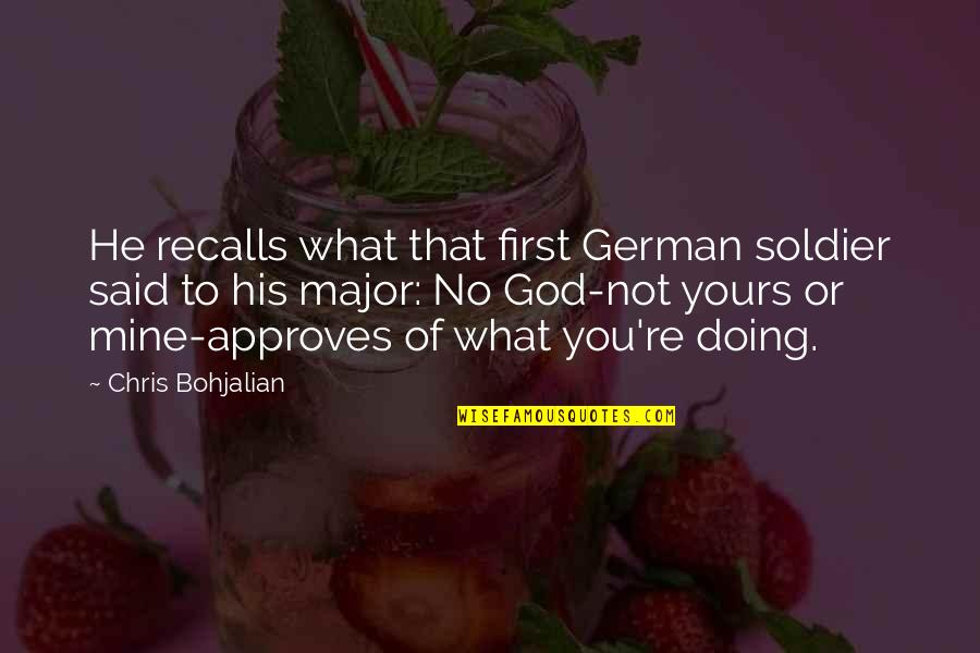 Doing What You Said Quotes By Chris Bohjalian: He recalls what that first German soldier said