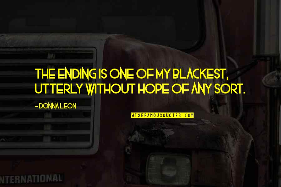 Dokapon Kingdom Quotes By Donna Leon: The ending is one of my blackest, utterly