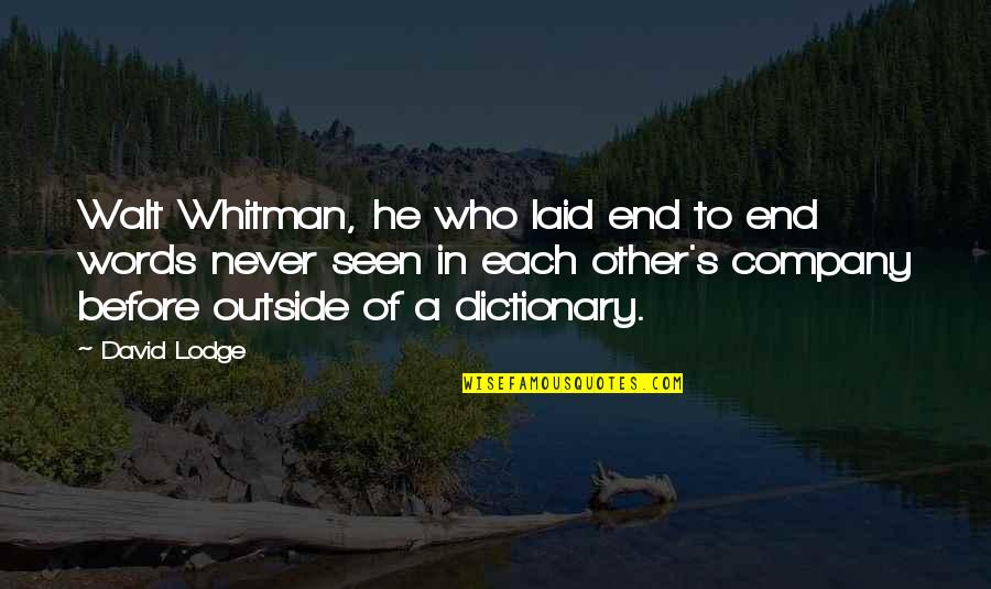 Dolce Vita Quotes By David Lodge: Walt Whitman, he who laid end to end