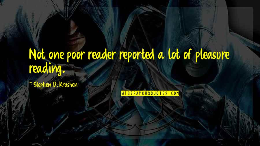 Dolce Vita Quotes By Stephen D. Krashen: Not one poor reader reported a lot of