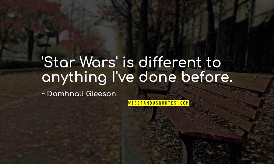 Dollar Collapse Quotes By Domhnall Gleeson: 'Star Wars' is different to anything I've done