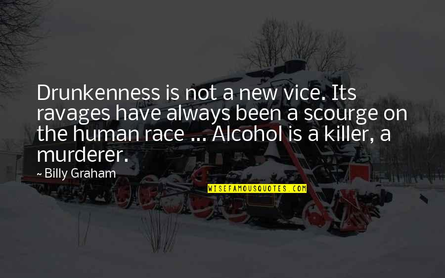 Domiciliary Care Insurance Quotes By Billy Graham: Drunkenness is not a new vice. Its ravages