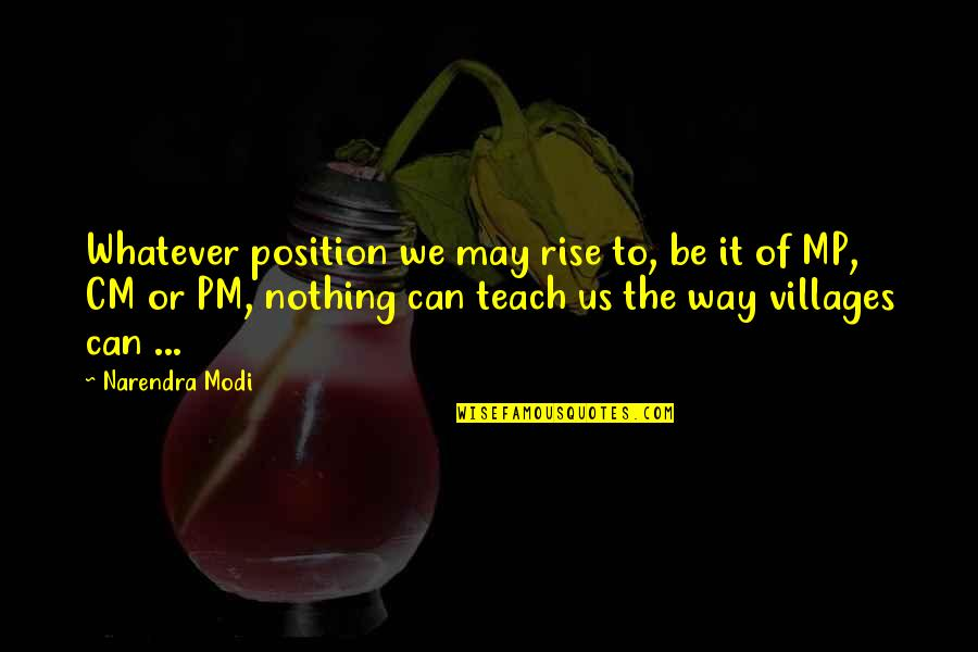 Domiciliary Care Insurance Quotes By Narendra Modi: Whatever position we may rise to, be it