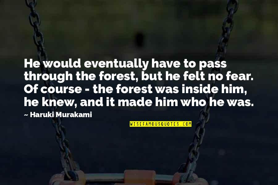 Dominico Quotes By Haruki Murakami: He would eventually have to pass through the