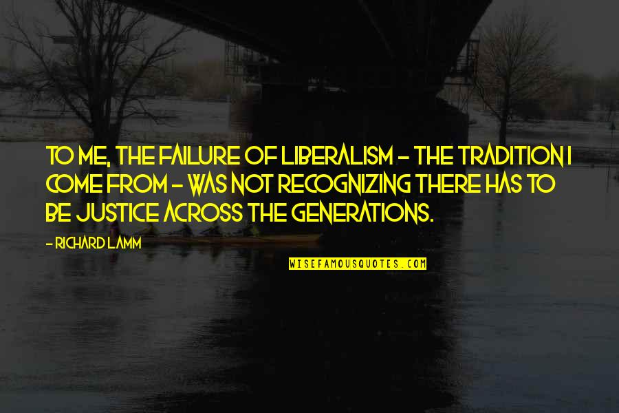 Dominico Quotes By Richard Lamm: To me, the failure of liberalism - the