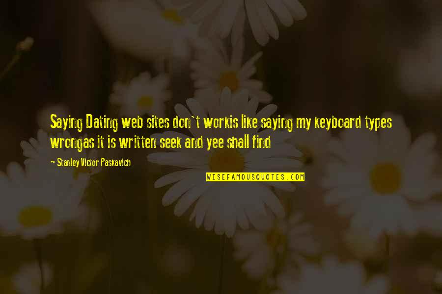 Don Cherry Quotes By Stanley Victor Paskavich: Saying Dating web sites don't workis like saying