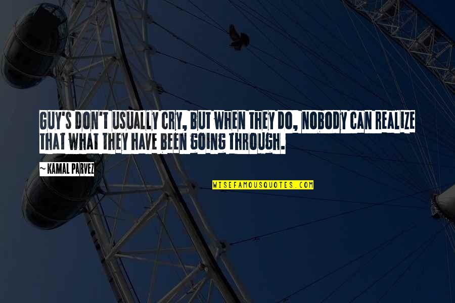 Don Cry Quotes By Kamal Parvez: Guy's don't usually cry, but when they do,