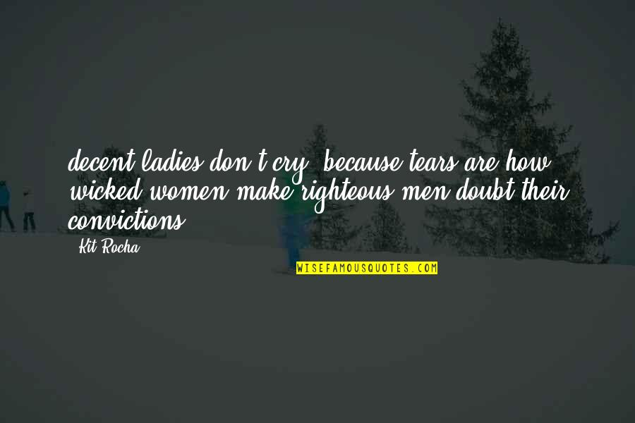Don Cry Quotes By Kit Rocha: decent ladies don't cry, because tears are how