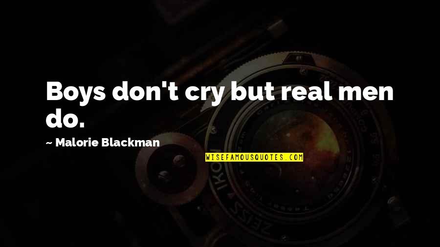 Don Cry Quotes By Malorie Blackman: Boys don't cry but real men do.