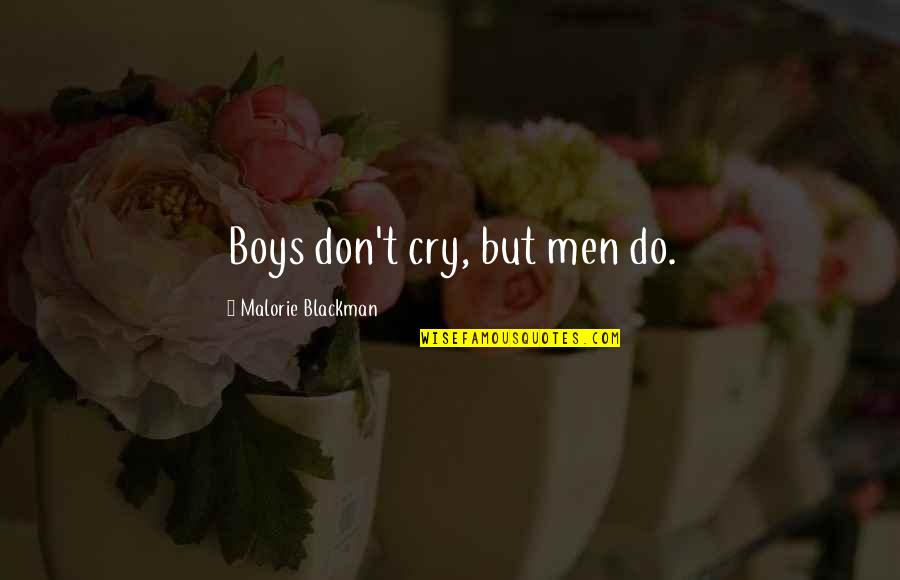 Don Cry Quotes By Malorie Blackman: Boys don't cry, but men do.
