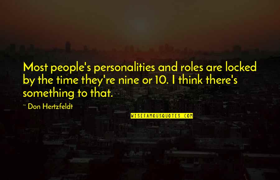 Don Hertzfeldt Quotes By Don Hertzfeldt: Most people's personalities and roles are locked by