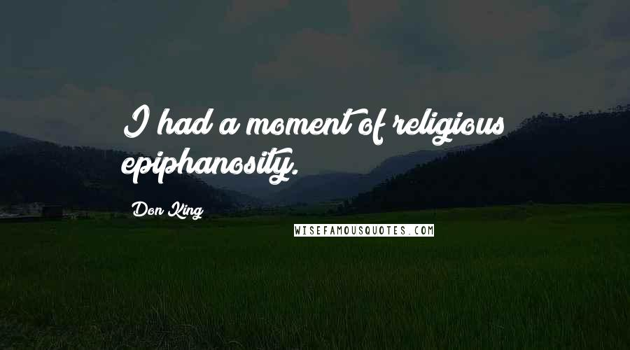 Don King quotes: I had a moment of religious epiphanosity.