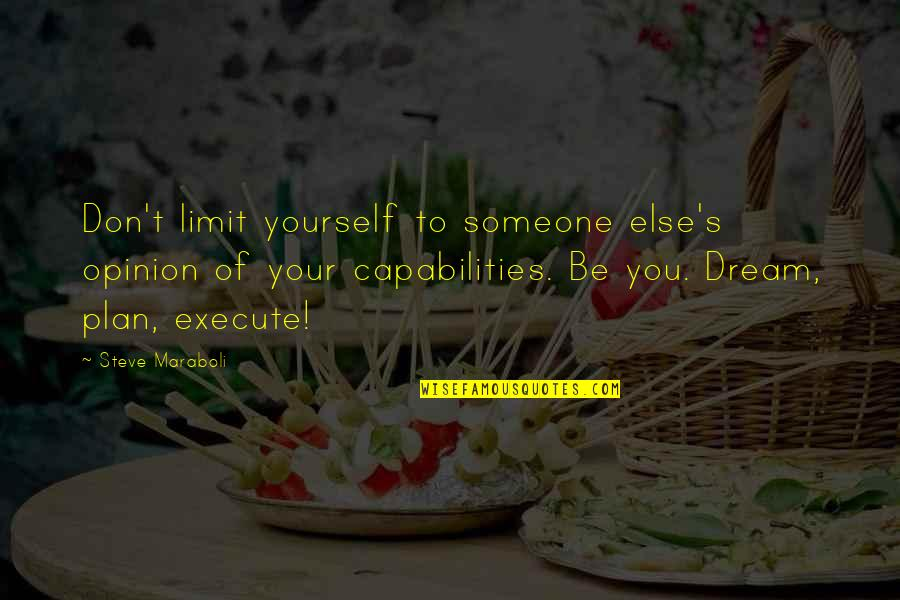 Don Limit Yourself Quotes By Steve Maraboli: Don't limit yourself to someone else's opinion of