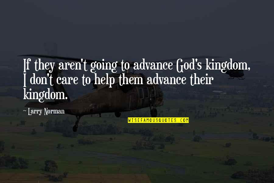 Don Norman Quotes By Larry Norman: If they aren't going to advance God's kingdom,