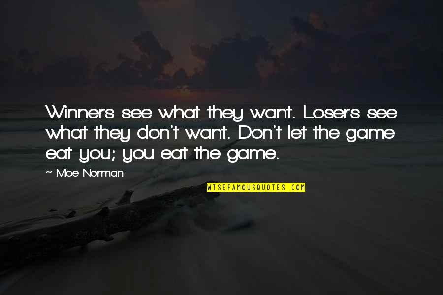 Don Norman Quotes By Moe Norman: Winners see what they want. Losers see what