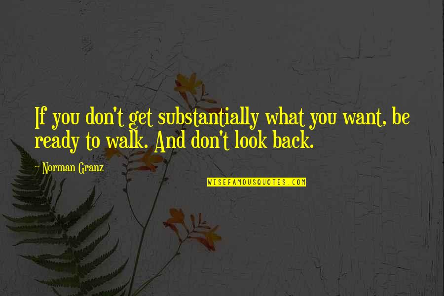 Don Norman Quotes By Norman Granz: If you don't get substantially what you want,