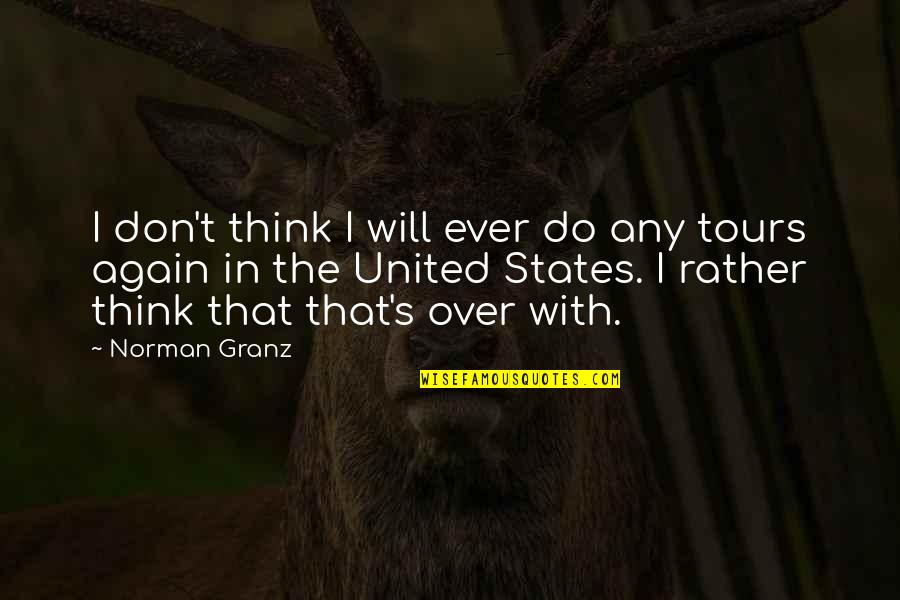 Don Norman Quotes By Norman Granz: I don't think I will ever do any