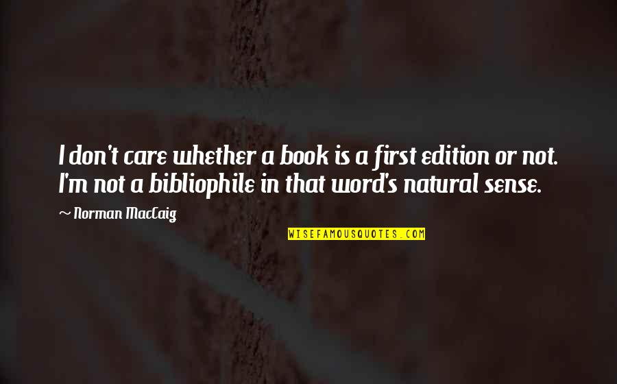 Don Norman Quotes By Norman MacCaig: I don't care whether a book is a