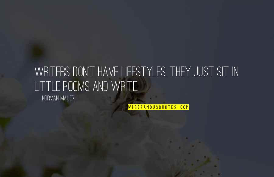 Don Norman Quotes By Norman Mailer: Writers don't have lifestyles. They just sit in