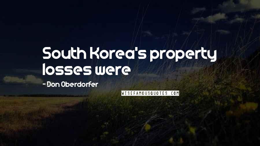 Don Oberdorfer quotes: South Korea's property losses were