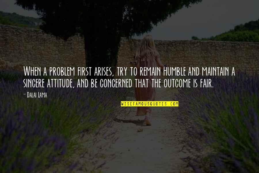 Don Soderquist Quotes By Dalai Lama: When a problem first arises, try to remain