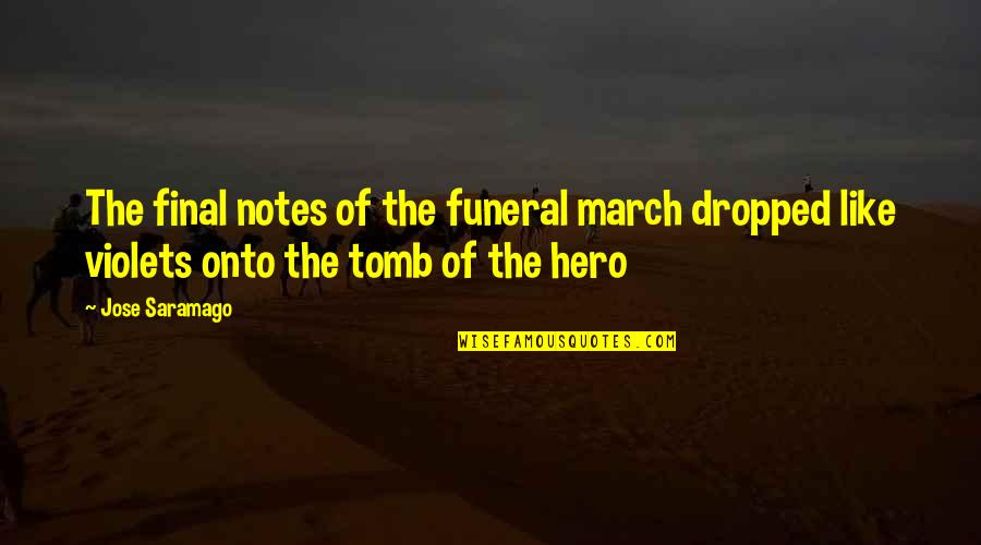 Don Soderquist Quotes By Jose Saramago: The final notes of the funeral march dropped