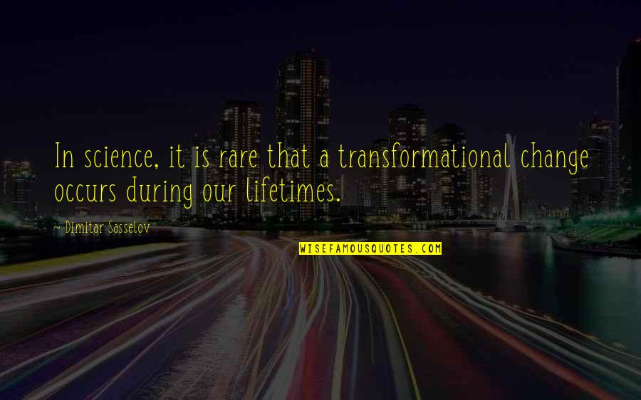 Don Test My Patience Quotes By Dimitar Sasselov: In science, it is rare that a transformational