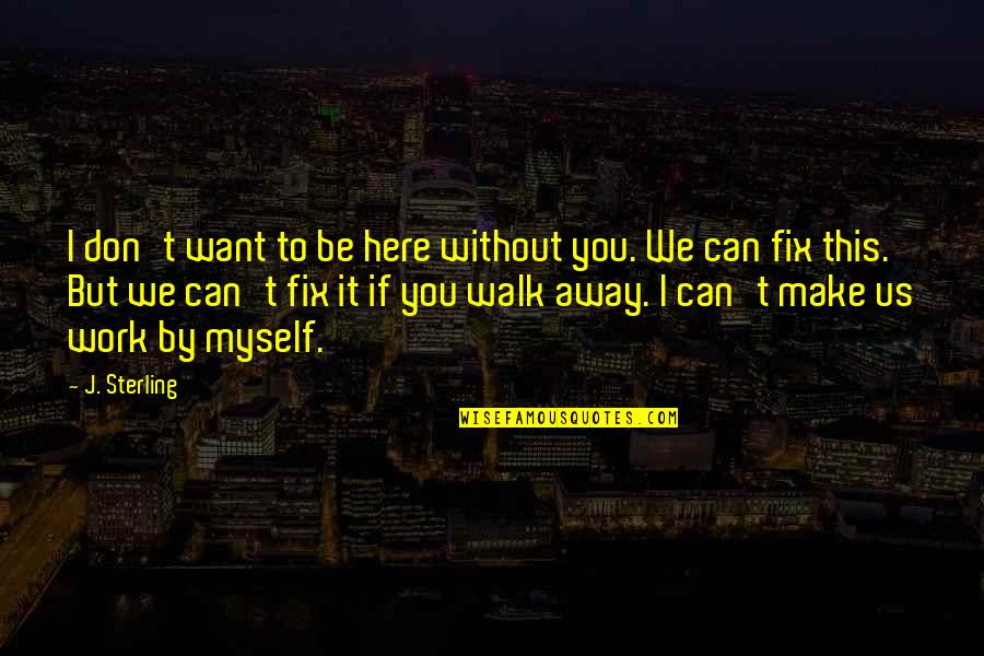 Don Want To Be Without You Quotes Top 52 Famous Quotes About Don