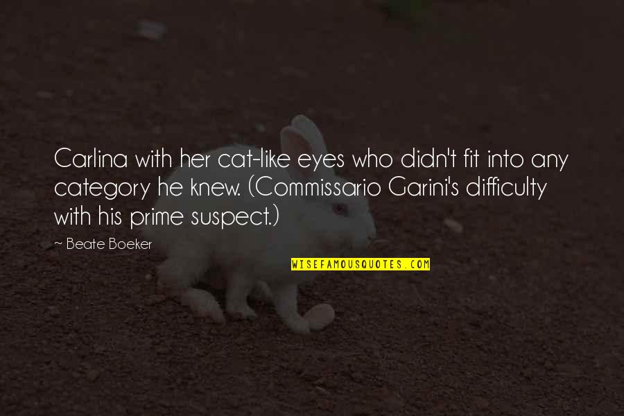 Donald Duck Brainy Quotes By Beate Boeker: Carlina with her cat-like eyes who didn't fit