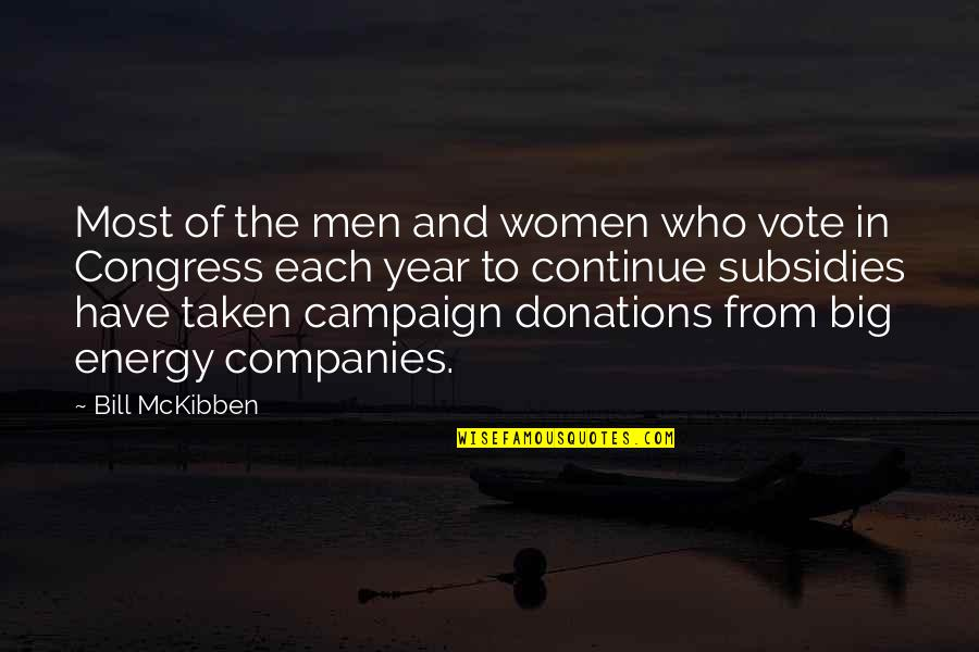 Donations Quotes By Bill McKibben: Most of the men and women who vote