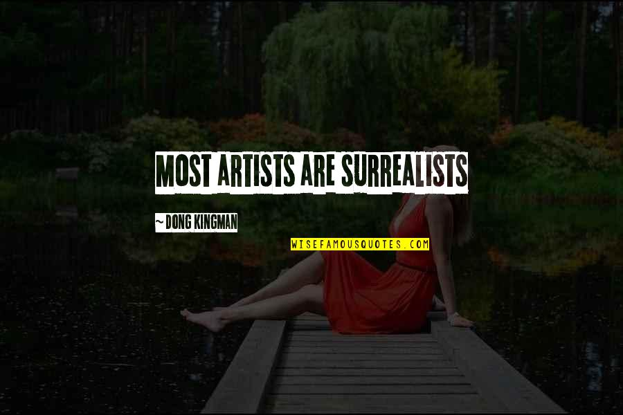 Dong Quotes By Dong Kingman: Most artists are surrealists