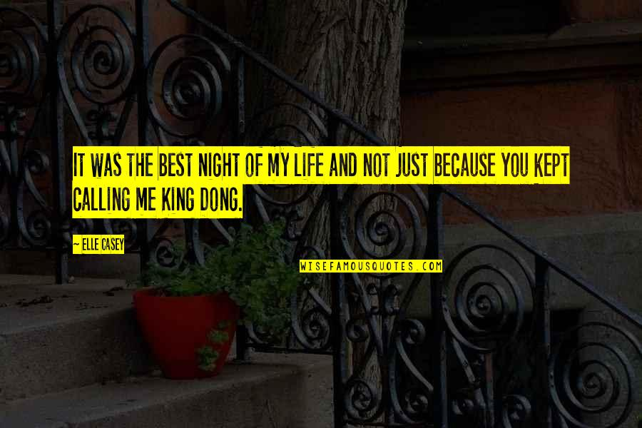 Dong Quotes By Elle Casey: It was the best night of my life